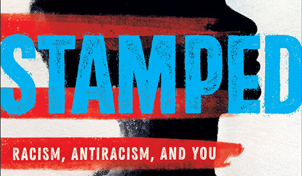 """Review: """"Stamped: Racism, Antiracism, and You: A Remix of the National Book Award-Winning 'Stamped from the Beginning'"""" by Jason Reynolds, Ibram X. Kendi – Punk-Ass Book Jockey"""